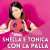 SNELLA-E-TONICA